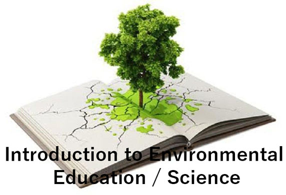 Introduction to Environmental Education / Science